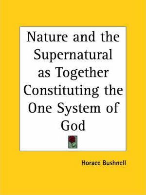 Nature and the Supernatural as Together Constituting the One System of God (1866)
