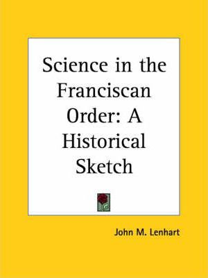 Science in the Franciscan Order: A Historical Sketch (1924)