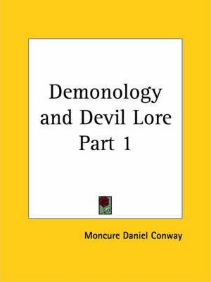 Demonology and Devil Lore Vol. 1 (1879)
