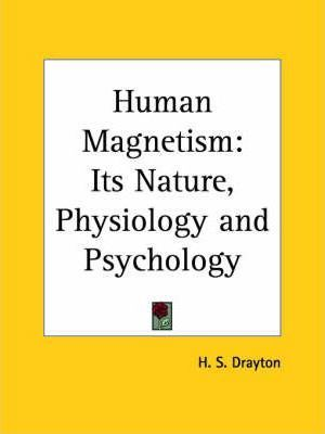 Human Magnetism: Its Nature, Physiology and Psychology (1889)