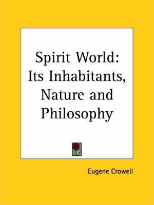Spirit World: Its Inhabitants, Nature and Philosophy (1879)