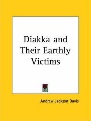 Diakka and Their Earthly Victims (1880)