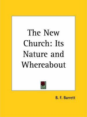 The New Church: Its Nature and Whereabout (1877)