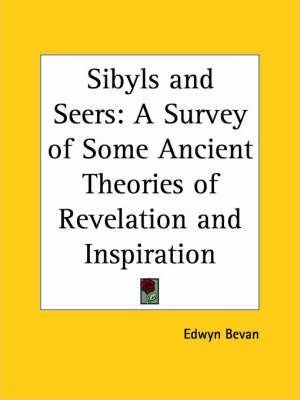 Sibyls and Seers: A Survey of Some Ancient Theories of Revelation and Inspiration (1929)