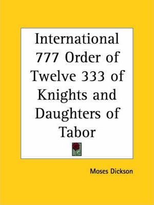 International 777 Order of Twelve 333 of Knights and Daughters of Tabor (1899)