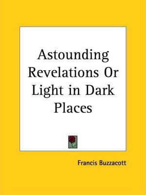 Astounding Revelations or Light in Dark Places (1909)