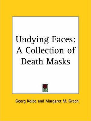 Undying Faces: A Collection of Death Masks (1929)