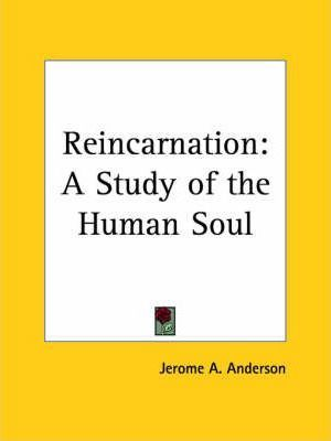 Reincarnation: A Study of the Human Soul (1893)