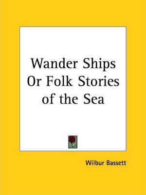 Wander Ships or Folk Stories of the Sea (1917)