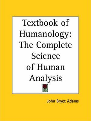 Textbook of Humanology: the Complete Science of Human Analysis (1922)