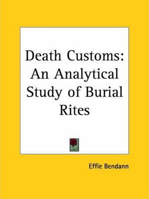 Death Customs: an Analytical Study of Burial Rites (1930)
