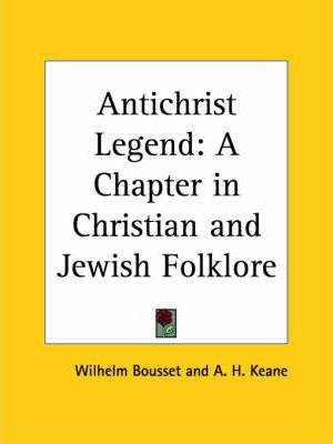 Antichrist Legend: A Chapter in Christian and Jewish Folklore (1896)