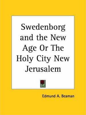 Swedenborg and the New Age or the Holy City New Jerusalem (1881)