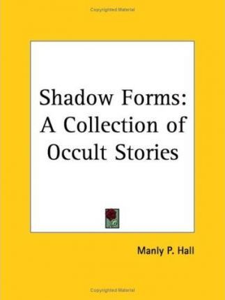 Shadow Forms: A Collection of Occult Stories (1925)