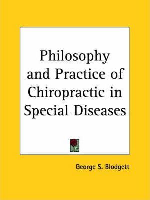 Philosophy and Practice of Chiropractic in Special Diseases (1921)