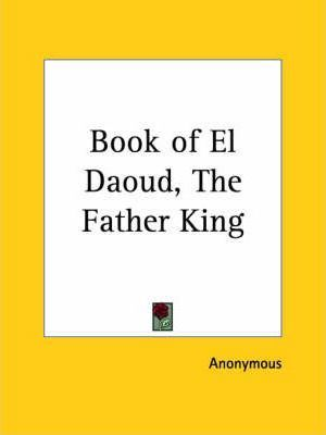 Book of El Daoud, the Father King (1923)