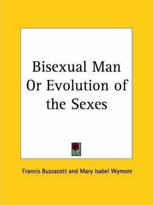 Bisexual Man or Evolution of the Sexes (1912)