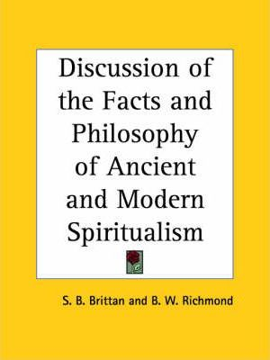 Discussion of the Facts and Philosophy of Ancient and Modern Spiritualism (1853)