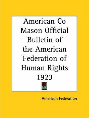 American Co Mason Official Bulletin of the American Federation of Human Rights (1923)