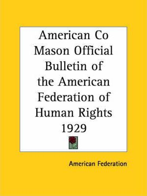 American Co Mason Official Bulletin of the American Federation of Human Rights (1929)