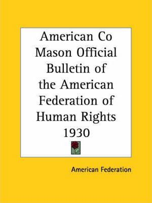 American Co Mason Official Bulletin of the American Federation of Human Rights (1930)