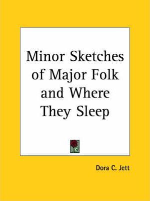 Minor Sketches of Major Folk and Where They Sleep (1928)