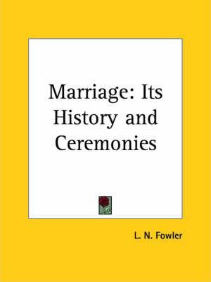 Marriage: Its History and Ceremonies (1854)