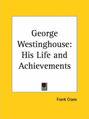 George Westinghouse: His Life and Achievements (1925)