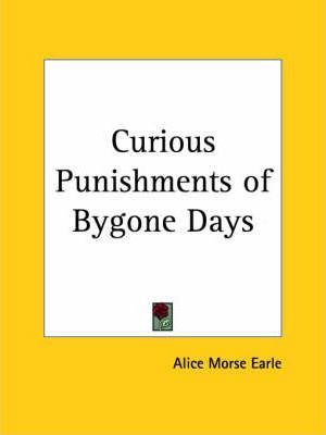 Curious Punishments of Bygone Days (1929)