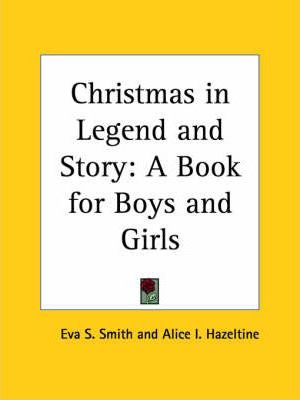 Christmas in Legend and Story: A Book for Boys and Girls (1915)