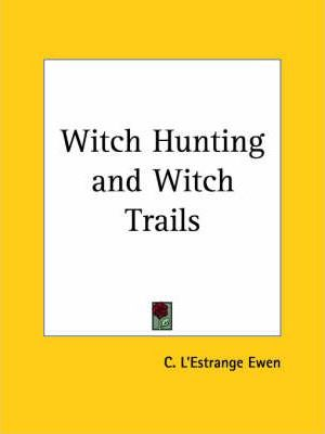 Witch Hunting and Witch Trails (1929)