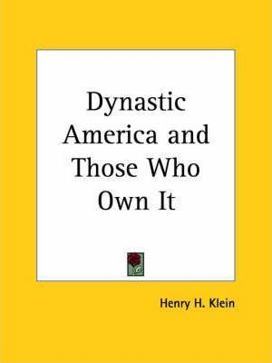 Dynastic America and Those Who Own it (1921)