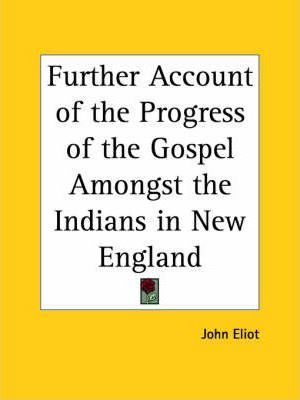 Further Account of the Progress of the Gospel Amongst the Indians in New England (1660)