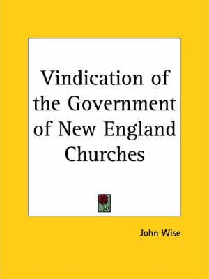 Vindication of the Government of New England Churches (1717)