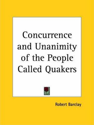 Concurrence And Unanimity Of The People Called Quakers 1711