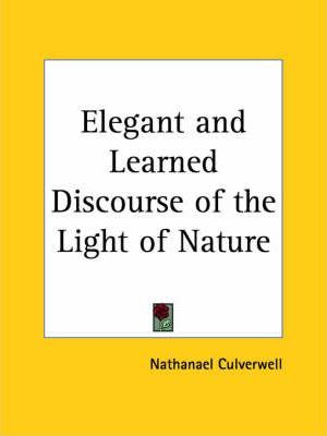 Elegant and Learned Discourse of the Light of Nature (1654)