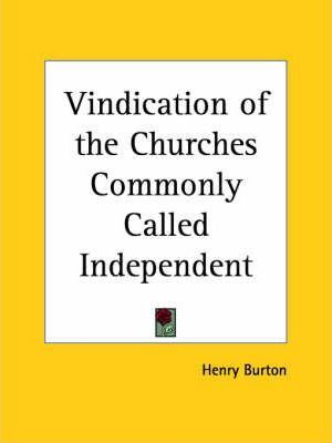 Vindication of the Churches Commonly Called Independent (1644)