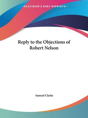 Reply to the Objections of Robert Nelson (1714)