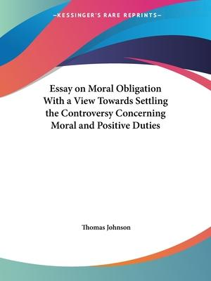 Essay on Moral Obligation with a View towards Settling the Controversy Concerning Moral and Positive Duties (1731)
