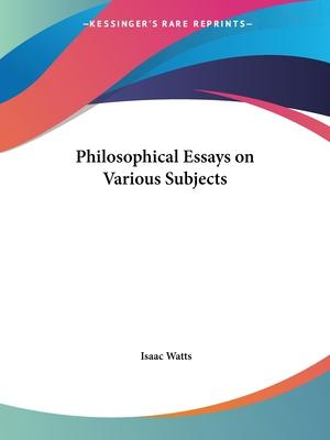Philosophical Essays on Various Subjects