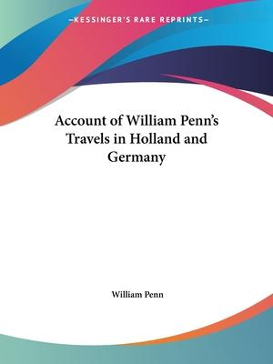Account of William Penn's Travels in Holland and Germany (1694)