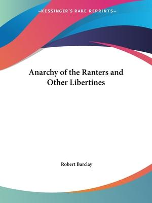 Anarchy of the Ranters and Other Libertines (1676)