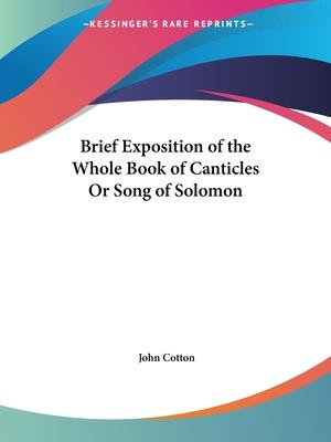Brief Exposition of the Whole Book of Canticles or Song of Solomon (1642)