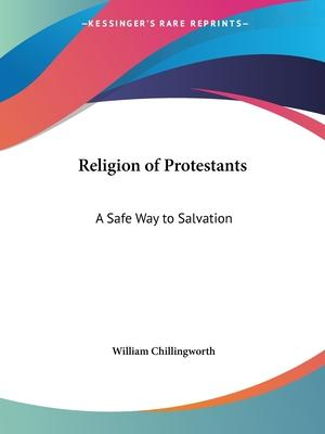 Religion of Protestants: A Safe Way to Salvation (1738)