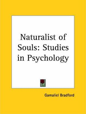 Naturalist of Souls: Studies in Psychology (1926)