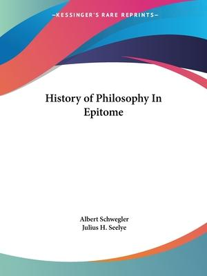 History of Philosophy in Epitome (1881)