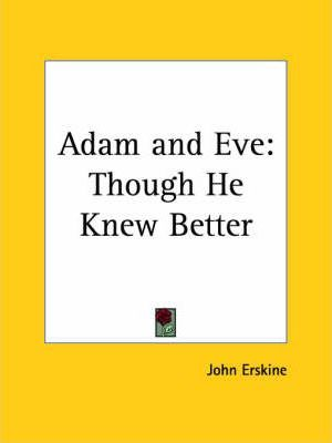 Adam and Eve: Though He Knew Better (1927)