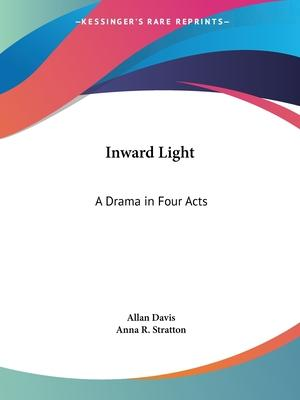 Inward Light: A Drama in Four Acts (1919)