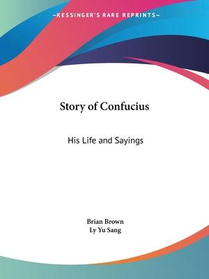 Story of Confucius: His Life and Sayings (1927)