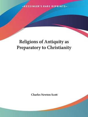Religions of Antiquity as Preparatory to Christianity (1914)